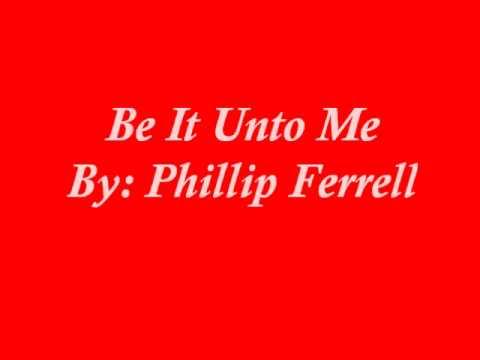 Be It Unto Me