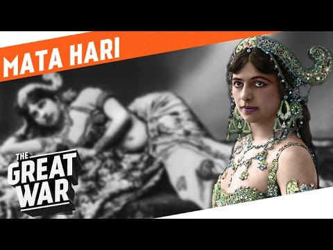 Dancer, Lover, Spy - Mata Hari I WHO DID WHAT IN WW1?