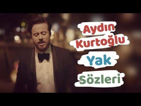 Aydın Kurtoğlu - Yak | Sözleri || Şarkı Defteri