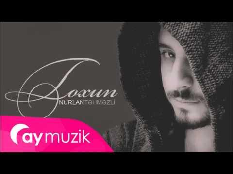 Nurlan Tehmezli - Toxun