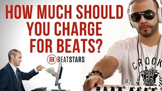 How much should I charge for beats?