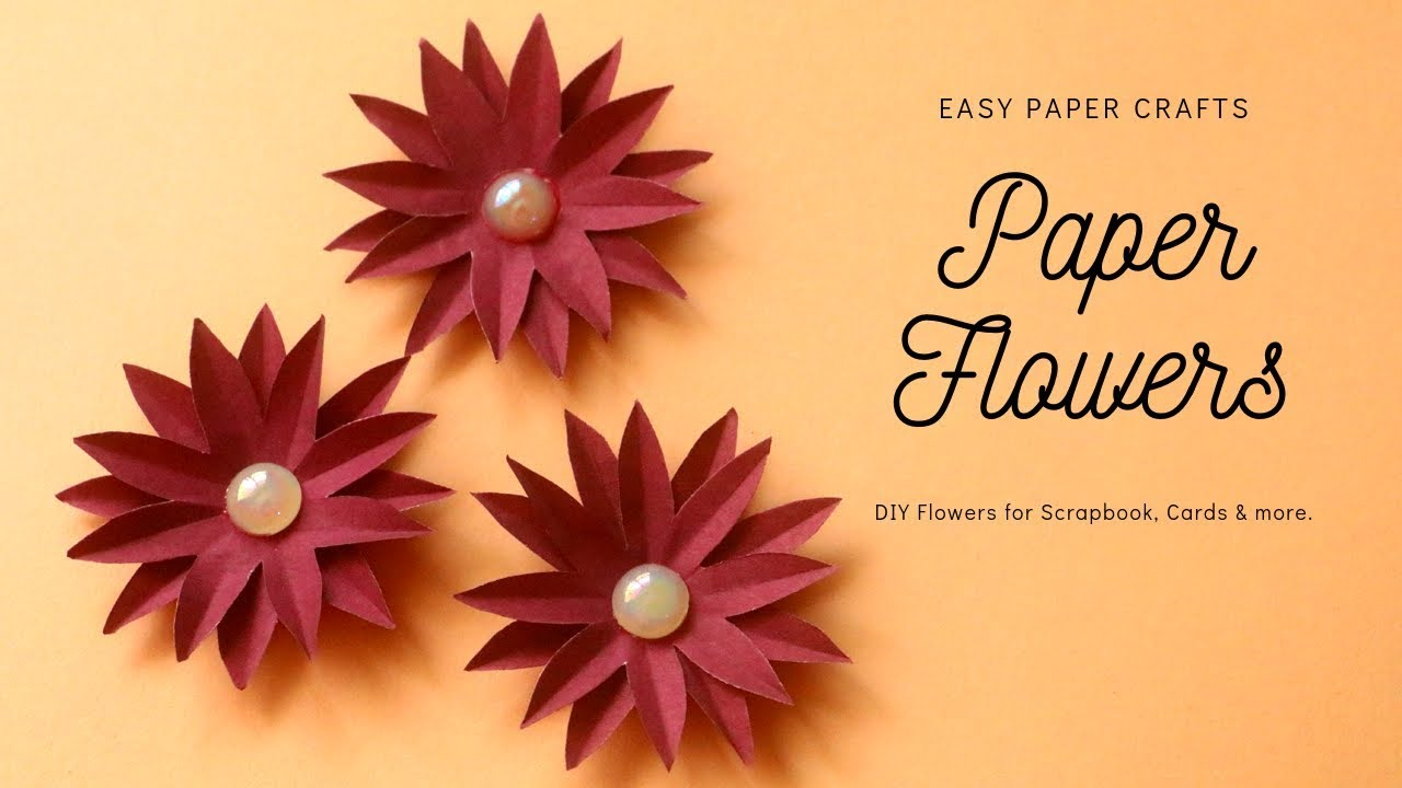 Diy Paper Flowers For Scrapbook And Card Decoration Paper Crafts Easy