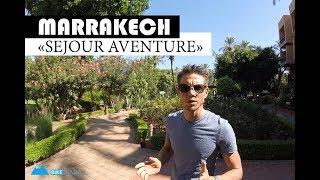 Séjour aventure #Maroc - Visite des hôtels à #Marrakech