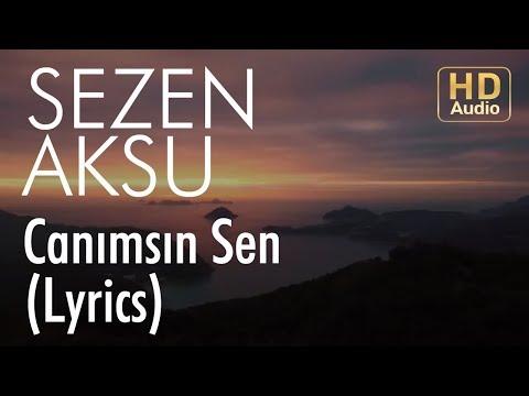 Sezen Aksu - Canımsın Sen (Lyrics I Şarkı Sözleri)