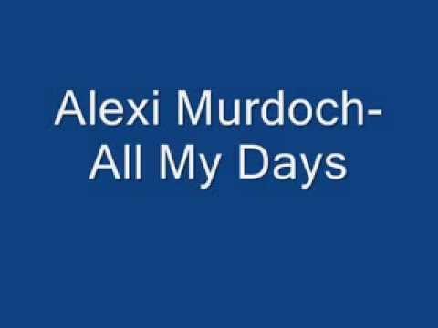 """Alexi Murdoch- """"All of My Days"""" (Lyrics On Screen)"""
