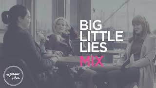 Big Little Lies - Playlist | All The Best Songs