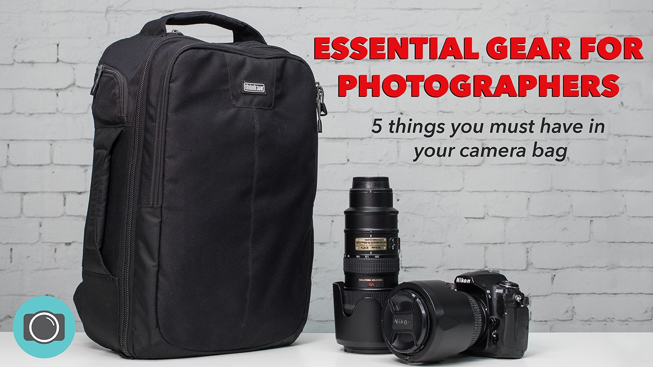Essential camera gear - 5 must have items for your camera ...
