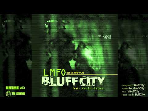 Bluff City ft Kevin Gates- LMFO (Let Me Find Out)