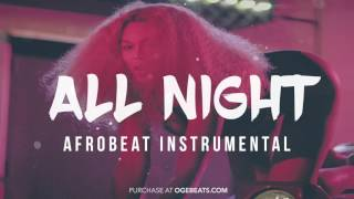 Download Afro beat x Afro pop Instrumental Riddim 2017 - All Night MP3 song and Music Video