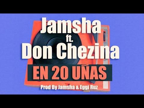 Jamsha ft Don Chezina - En 20 Uñas (video lyric)