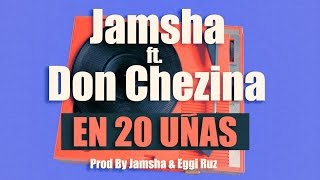 Jamsha ft Don Chezina (En 20 Uñas) video lyric