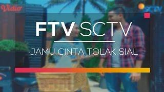 FTV SCTV  - Jamu Cinta Tolak Sial