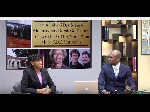 LGBT Agenda Wins More SDA Churches;Pastor J. McLarty:Reject Bible 4 LGBT;SDA Church Coming Out Party