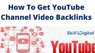 How To Get YouTube Channel Video Backlinks