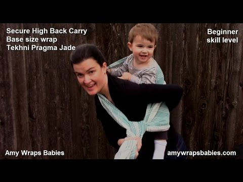 Secure High Back Carry: Beginner's Back Carry