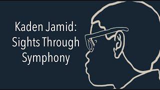 Kaden Jamid: Sights Through Symphony