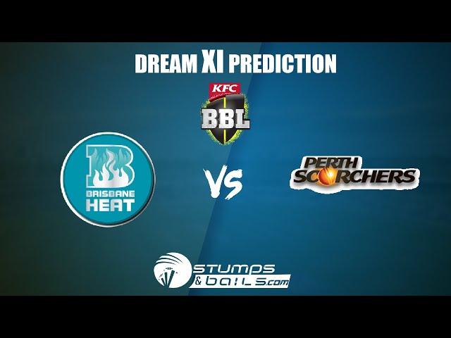 BBL 2019-20: Dream11 Predictions For Brisbane Heat vs Perth Scorchers | Big Bash League | Fantasy