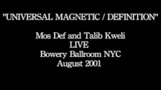 UNIVERSAL MAGNETIC/DEFINITION-Mos Def & Talib Kweli-Live