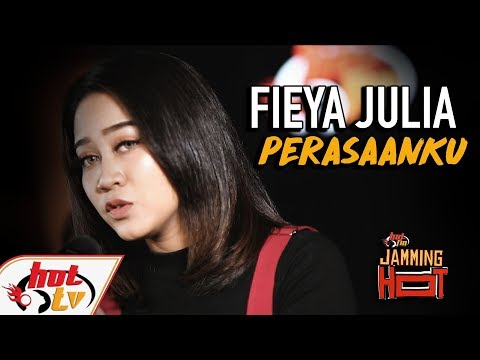 Fieya Julia - Perasaanku (Jamming Hot)