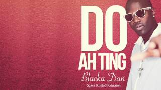 Blaka Dan - Do Ah TIng (Grenada Soca 2014) [Xpert Production]