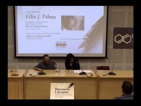 UCA Presencias Literarias Félix J. Palma entrevistado por Nieves Vázquez 20/03/2014