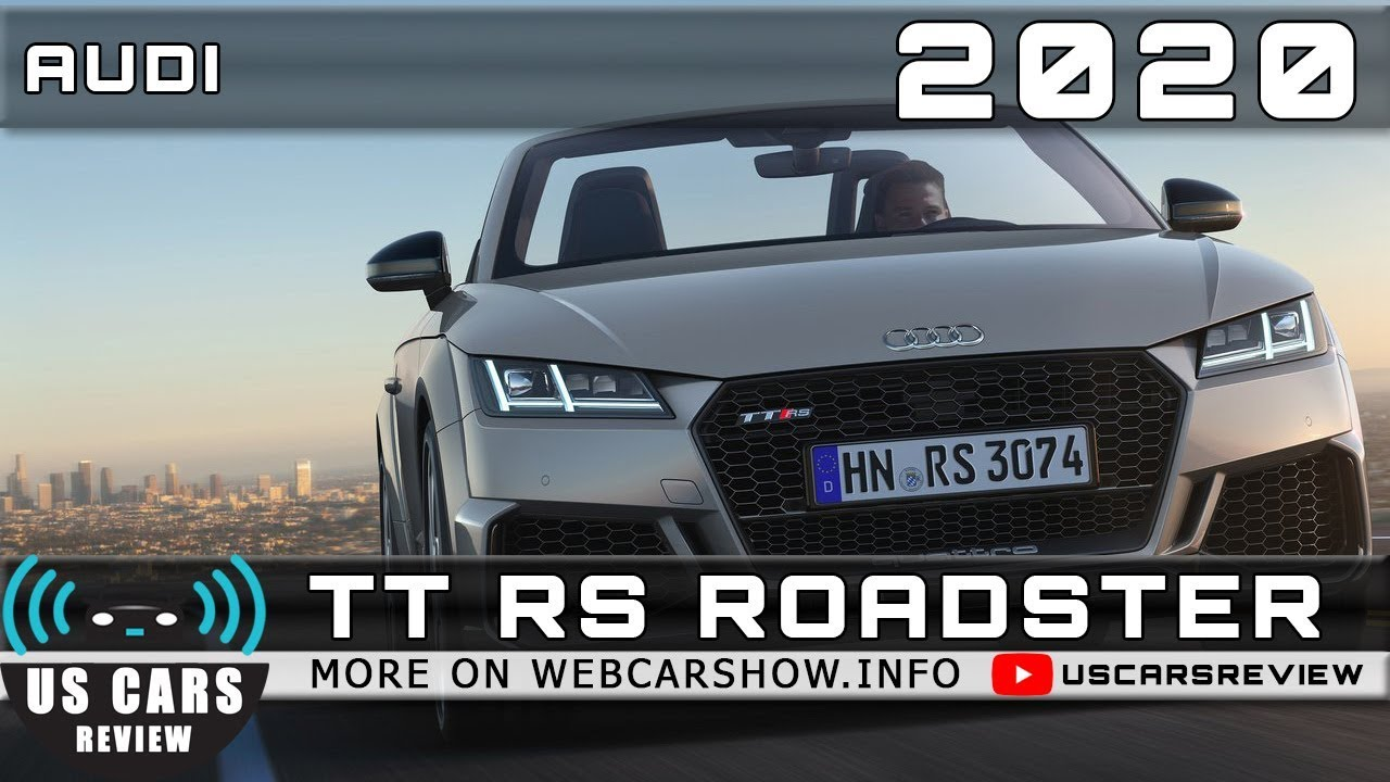 2020 AUDI TT RS ROADSTER Review Release Date Specs Prices ...