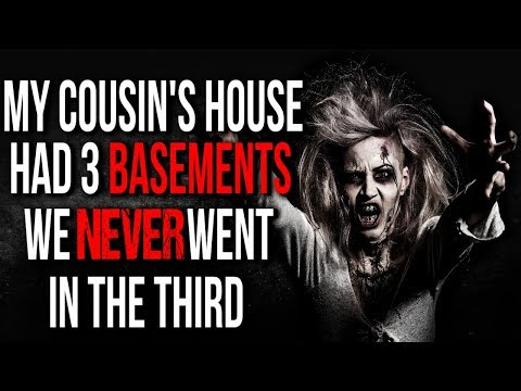 My Cousin's House had 3 Basements, We NEVER Went in the Third  Creepypasta