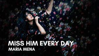 Maria Mena - Miss Him Every Day (Lyrics)