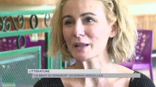 """Littérature :""""Le bruit du bonheur"""" un roman versaillais"""
