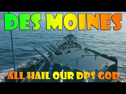 World of Warships - Des Moines - All Hail Our DPS God