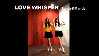 Video GFRIEND LOVE WHISPER dance cover by Sandy&Mandy download MP3, 3GP, MP4, WEBM, AVI, FLV Oktober 2017