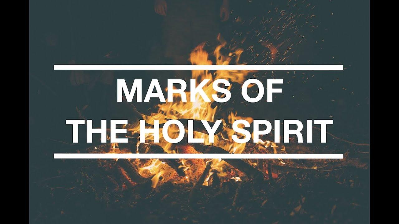 Marks Of The Holy Spirit Youtube