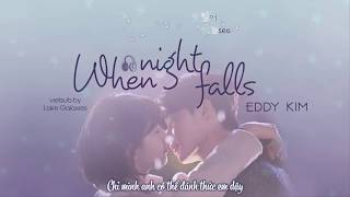 【 Kara + Vietsub】When night falls 긴 밤이 오면 - Eddy Kim 에디킴