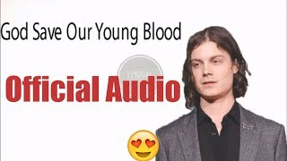 BØRNS & Lana Del Rey – God Save Our Young Blood (Official Audio) | Lyrical World