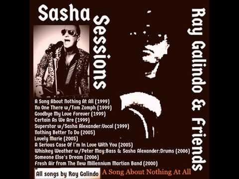Ray Galindo & Friends ~ The Sasha Sessions w/Sasha Alexander (1999-2006)