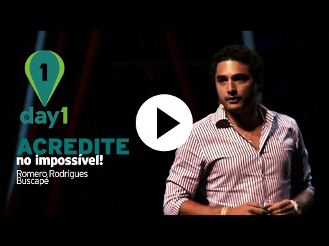 Day1 | Acredite no impossível - Romero Rodrigues [Buscapé]