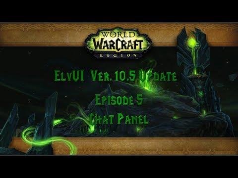 Episode 05 - ElvUI Ver  10 52 Update - Chat Panel