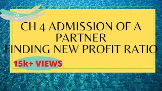Accounts Ch 4 : Admission of a Partner Finding new profit sharing ratio Accounts lectures in hindi