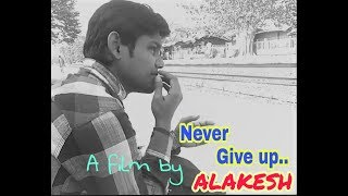 NEVER GIVE UP   New Bengali Short Film 2018  story of a success after failure many time