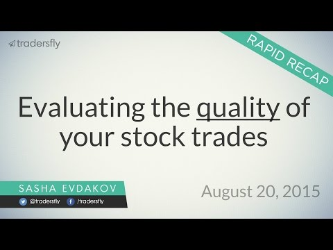 Evaluating the Quality of Your Stock Picks or Trades