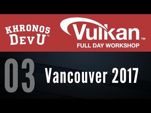 2017 DevU - 03 - Vulkan Tutorial