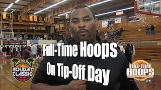 Full-Time Hoops on Tip-Off Day, UA Holiday Classic, 12/26/16