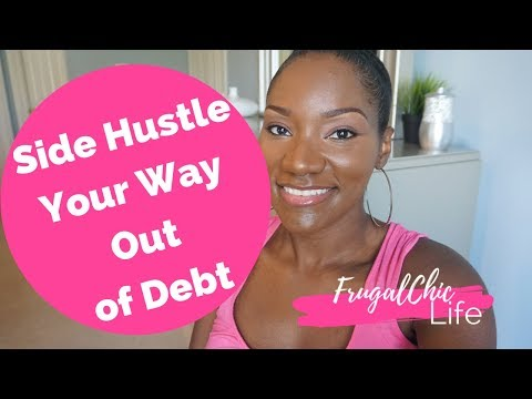 Side Hustle Your Way Out of Debt | Create Multiple Streams of Income | Pay Off Debt Fast