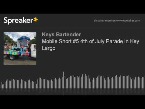 Mobile Short #5 4th of July Parade in Key Largo