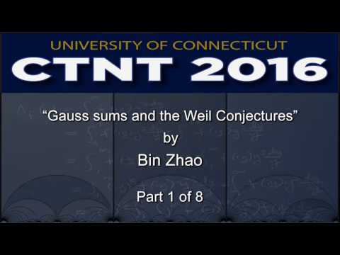 """""""Gauss sums and the Weil Conjectures,"""" by Bin Zhao (Part 1 of 8)"""