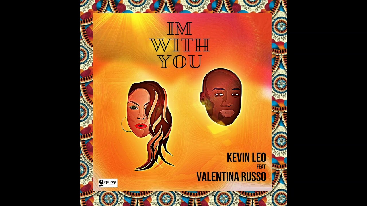 I'm With You -  Kevin Leo  feat Valentina Russo