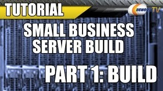Newegg TV: Small Business Server Build with Intel & Microsoft (Part 1: BUILD)