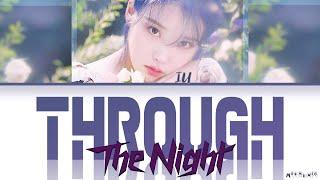 IU - Through The Night (Lyrics) | 아이유 - 밤편지 (가사)
