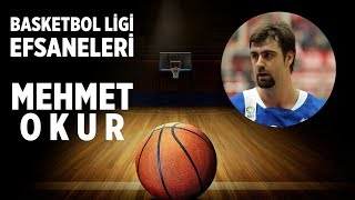 Basketbol Ligi Efsaneleri: Mehmet Okur