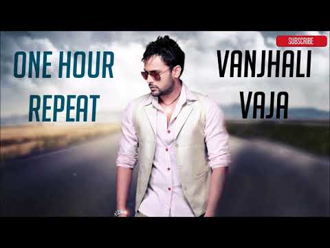 Vanjhali Vaja by Amrinder Gill - One Hour Repeat